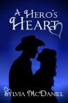 A Hero's Heart - Sylvia McDaniel