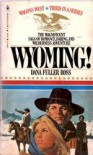 Wyoming!  - Dana Fuller Ross