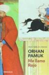 Me llamo Rojo - Orhan Pamuk