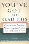 You've Got to Read This: Contemporary American Writers Introduce Stories that Held Them in Awe - Ron Hansen
