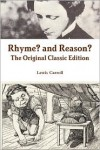 Rhyme? and Reason? - The Original Classic Edition - Lewis Carroll