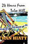 24 Hours from Tulse Hill - Fran Hiatt