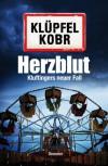 Herzblut: Kluftingers neuer Fall (German Edition) - Volker Klüpfel, Michael Kobr