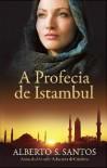 A Profecia de Istambul - Alberto S. Santos