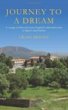 Journey To A Dream: A voyage of discovery from England's industrial north to Spain's rural interior - Craig Briggs