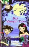 Das Vampir-Trio - Verflixte Fledermaus: Band 1 - Adele Griffin