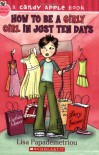 How to Be a Girly Girl in Just Ten Days - Lisa Papademetriou