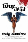 The Love of the Dead - Craig  Saunders