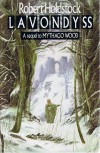 Lavondyss (Mythago Wood Cycle, #2) - Robert Holdstock