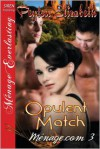 Opulent Match [Menage.com 3] (Siren Publishing Menage Everlasting) - Peyton Elizabeth