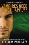 Vampires Need Not...Apply? - Mimi Jean Pamfiloff