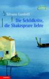 Die Schildkröte, die Shakespeare liebte - Silvana Gandolfi