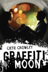 Graffiti Moon - Cath Crowley