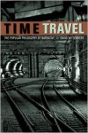 Time Travel: The Popular Philosophy of Narrative - David Wittenberg