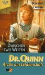 Dr. Quinn, Ärztin aus Leidenschaft. Zwischen zwei Welten - Dorothy Laudan