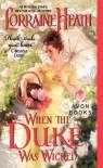 When the Duke Was Wicked  - Lorraine Heath
