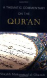 A Thematic Commentary on the Qur'an - محمد الغزالي, Mohammed al-Ghazali, A.A. Shamis