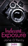 Indecent... Exposure - Jane  O'Reilly
