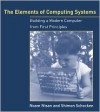 The Elements of Computing Systems: Building a Modern Computer from First Principles - Noam Nisan, Shimon Schocken