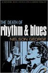 The Death of Rhythm and Blues - Nelson George