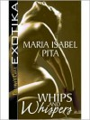 Whips and Whispers - Maria Pita