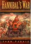 Hannibal's War - John Peddie, Richard Holmes