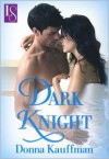 Dark Knight: A Loveswept Romance Classic - Donna Kauffman