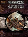 Whispers of the Vampire's Blade (Dungeon & Dragons d20 3.5 Fantasy Roleplaying, Eberron Setting Adventure) - David Noonan