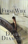 The First Wife - Diana Diamond