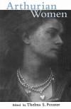 Arthurian Women: A Casebook - Norris J. Lacy