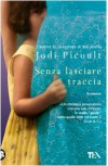 Senza lasciare traccia - Chiara Brovelli, Jodi Picoult