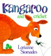 Kangaroo and Cricket - Lorianne Siomades
