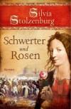 Schwerter und Rosen - Silvia Stolzenburg