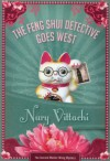 The Feng Shui Detective Goes West: Feng Shui Detective #2 - Nury Vittachi