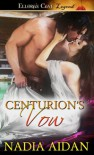 Centurion's Vow - Nadia Aidan