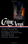 Crime Novels : American Noir of the 1950s (Library of America #95) - Patricia Highsmith, Chester Himes, David Goodis, Jim Thompson, Robert Polito, Charles Willeford
