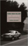 Hard Rain Falling - Don Carpenter,  George Pelecanos (Introduction)