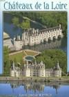 Châteaux de la Loire - Armel de Wismes