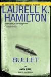 Bullet (Anita Blake, Vampire Hunter, #19) - Laurell K. Hamilton