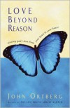 Love Beyond Reason - John Ortberg