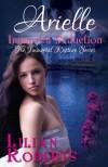 Arielle Immortal Seduction (The Immortal Rapture Series) - Lilian Roberts