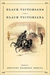 Black Victorians/Black Victoriana - Gretchen Holbrook Gerzina