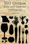 100 Unique Eats and Eateries in Missouri - Ann M. Hazelwood