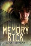 Memory Kick - C.M. Torrens