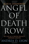 Angel of Death Row: My Life as a Death Penalty Defense Lawyer - Andrea D. Lyon, Alan M. Dershowitz