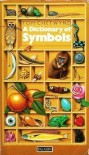 Dictionary Of Symbols - Tom Chetwynd