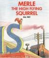 Merle the High Flying Squirrel - Bill Peet