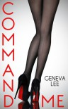 Command Me - Geneva Lee