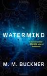 Watermind - M.M. Buckner