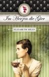 Im Herzen die Gier - Elizabeth Miles